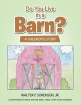Do You Live in a Barn?