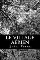 Le Village aerien