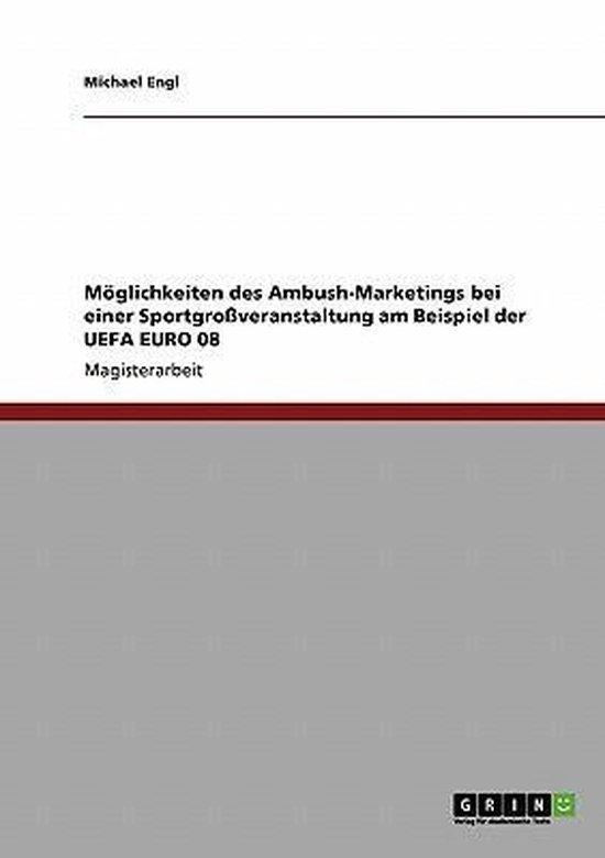 M glichkeiten Des Ambush-Marketings Bei Einer Sportgro veranstaltung Am Beispiel Der Uefa Euro 08
