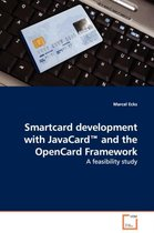Smartcard Development with Javacard and the Opencard Framework - A Feasibility Study