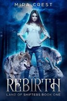 Rebirth (Land of Shifters Book One)