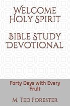 Welcome Holy Spirit Bible Study Devotional