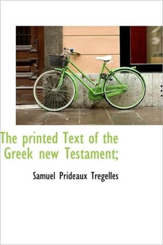 Boek cover The Printed Text of the Greek New Testament; van Samuel Prideaux Tregelles (Hardcover)