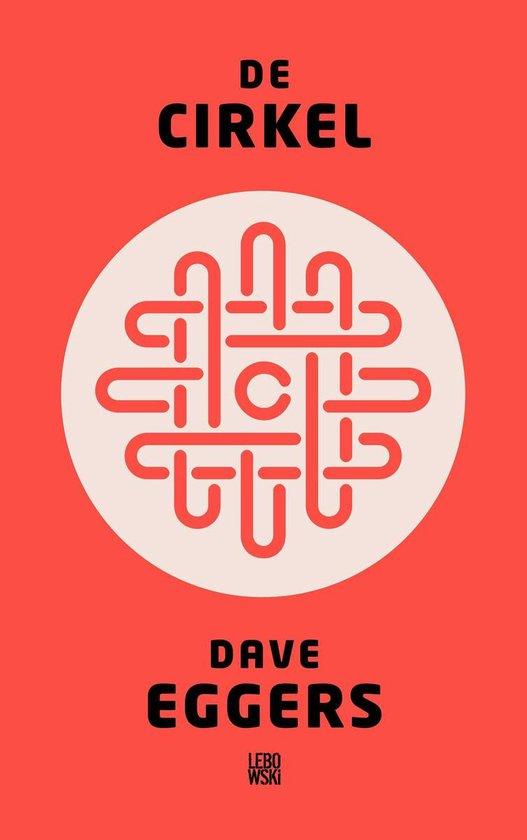 De cirkel - Dave Eggers |