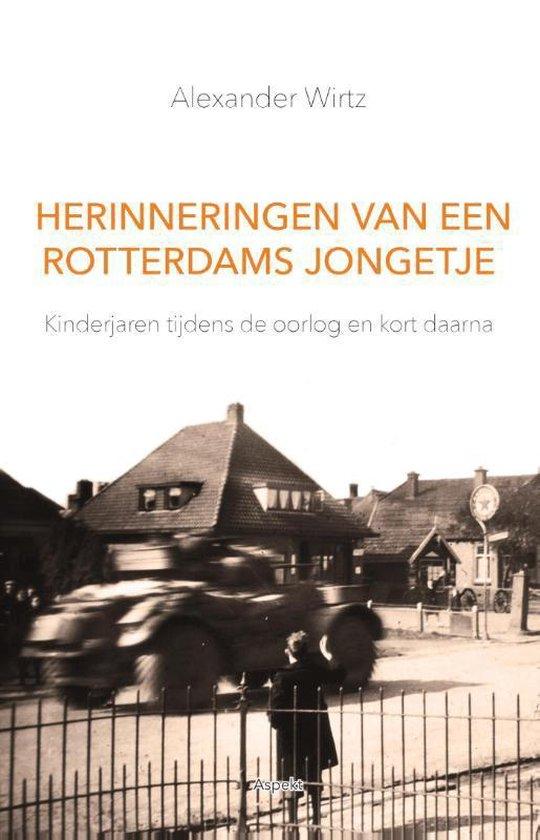 Herinneringen van een Rotterdams jongetje - Alexander Wirtz | Fthsonline.com