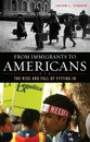 From Immigrants to Americans