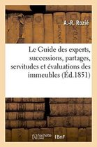 Le Guide des experts, Traite des successions, des partages, servitudes et evaluations des immeubles