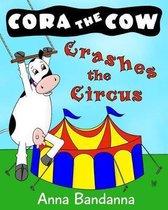Cora the Cow Crashes the Circus