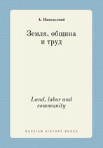 Land, Labor and Community
