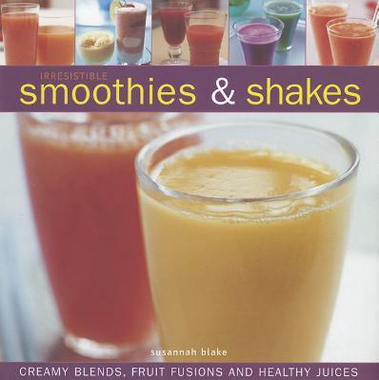 Boek cover Irresistible Smoothies and Shakes van Susannah Blake (Hardcover)