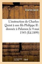 L'instruction de Charles-Quint a son fils Philippe II