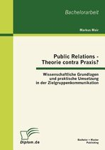 Public Relations - Theorie contra Praxis?