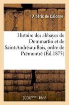 Histoire des abbayes de Dommartin et de Saint-Andre-au-Bois, ordre de Premontre, au diocese d'Amiens