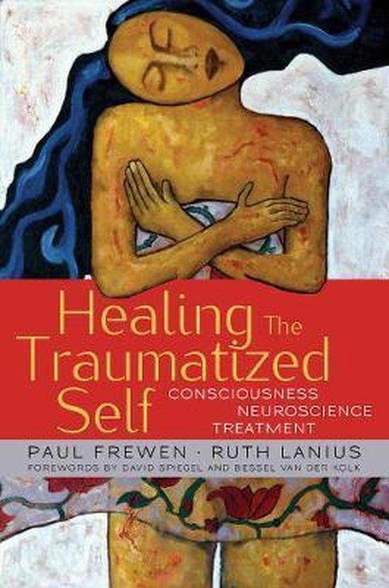 Boek cover Healing the Traumatized Self van Paul Frewen (Hardcover)