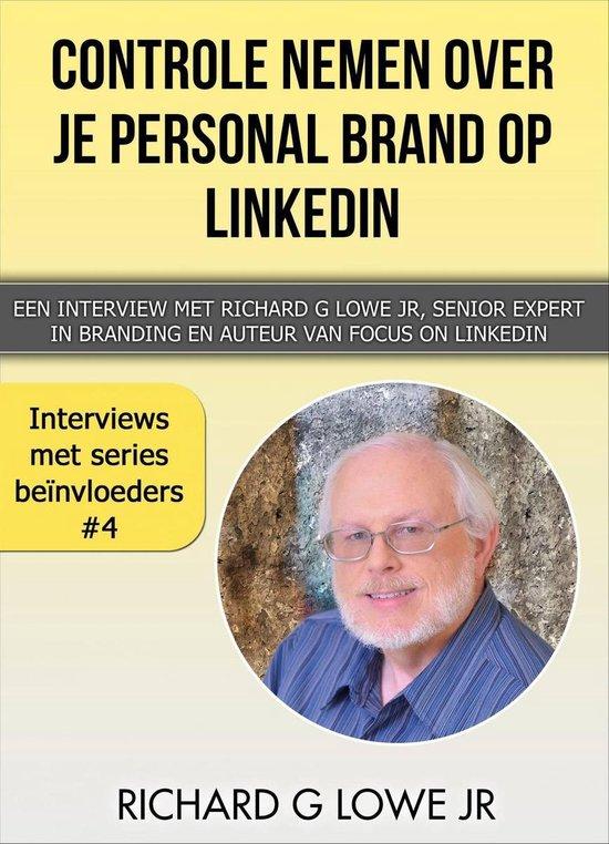 Controle nemen over je Personal Brand op LinkedIn - Richard G Lowe Jr |