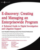E-discovery: Creating and Managing an Enterprisewide Program