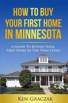 How to Buy Your First Home in Minnesota