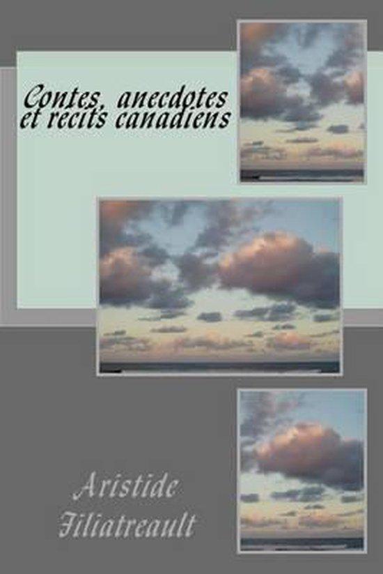 Contes, Anecdotes Et Recits Canadiens