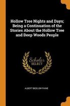 Hollow Tree Nights and Days; Being a Continuation of the Stories about the Hollow Tree and Deep Woods People