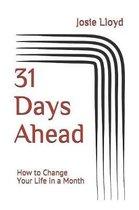 31 Days Ahead