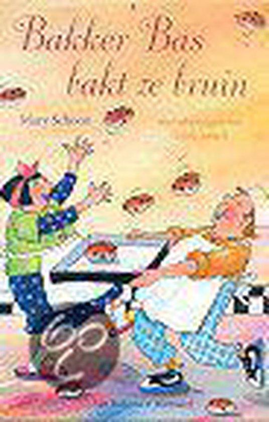 Bakker Bas Bakt Ze Bruin - Mary Schoon  