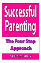 Successful Parenting - The Four Step Approach