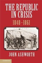 The Republic in Crisis, 1848-1861