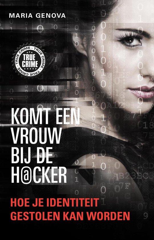 Boek cover True Crime  -   Komt een vrouw bij de hacker van Maria Genova (Paperback)