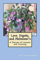 Love, Dignity, and Alzheimer's