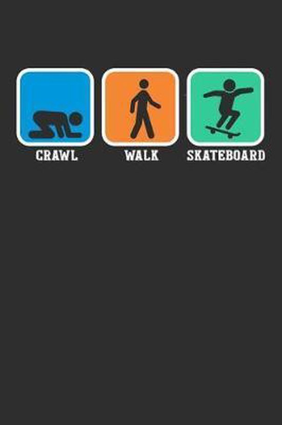 Crawl Walk Skateboard