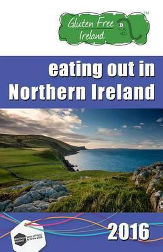 Gluten Free Ireland Eating Out in Northern Ireland 2016 Special Edition