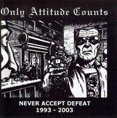 Never Accept Defeat (1993-2003)