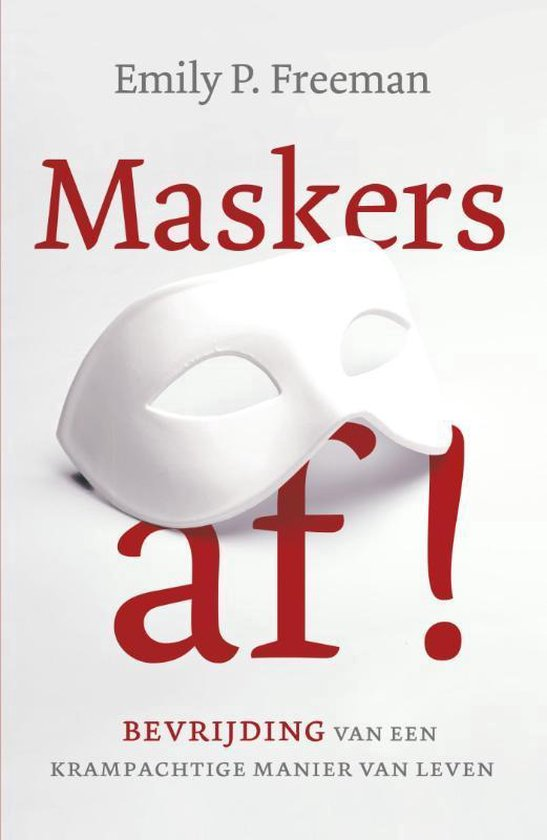 Maskers af! - Emily P. Freeman |