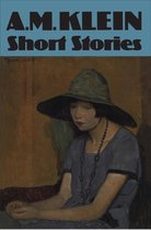 Collected Works of A.M. Klein: Short Stories