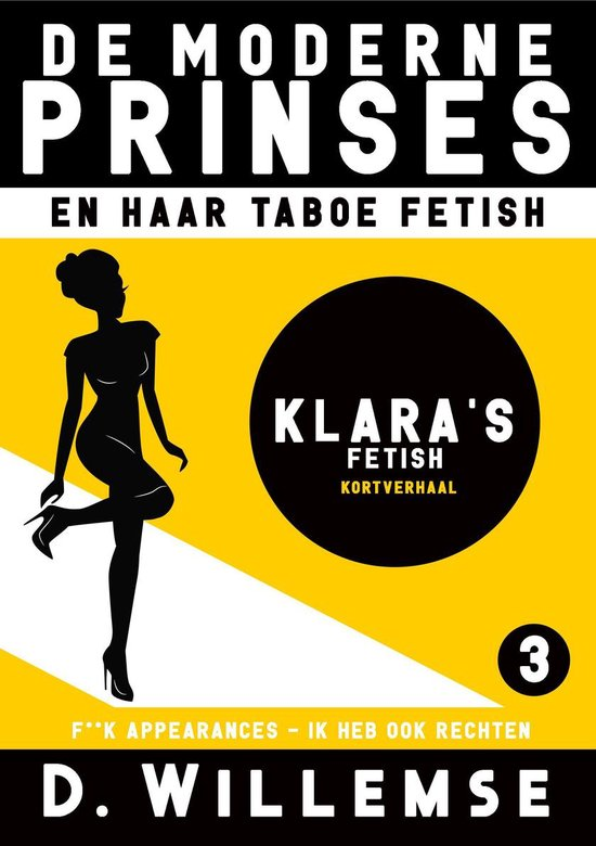 De Moderne Prinses en Haar Taboe Fetich 3 - Klara's Fetish - D. Willemse  