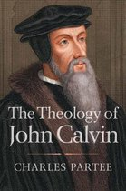 The Theology of John Calvin