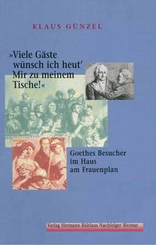 Boek cover viele Gaste Wunsch Ich Heut / Mir Zu Meinem Tische! van Klaus Günzel (Hardcover)