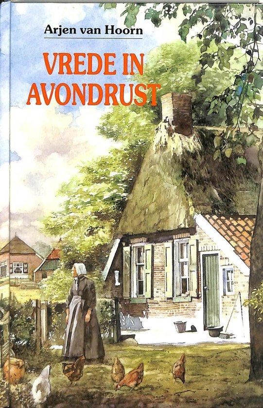 Vrede in avondrust - Arjen van Hoorn |