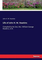Life of John H. W. Hawkins