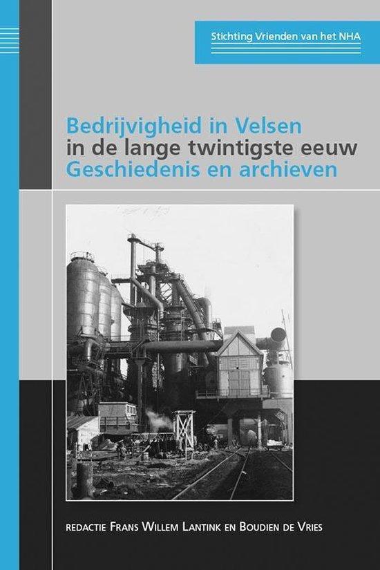 Publicaties van de Stichting Vrienden van het Noord-Hollands Archief 4 - Bedrijvigheid in Velsen in de lange twintigste eeuw - Frans Willem Lantink |