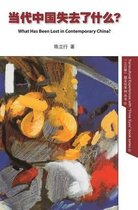 What Has Been Lost in Contemporary China? -Hardcover