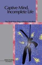 Captive Mind, Incomplete Life
