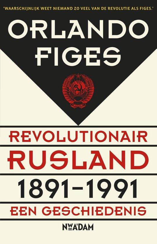 Revolutionair Rusland 1891-1991 - Orlando Figes |