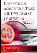 Boek cover International Agricultural Trade & Development Compendium van Dragan Miljkovic