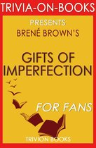 Boekomslag van 'The Gifts of Imperfection: Let Go of Who You Think You're Supposed to Be and Embrace Who You Are by Brene Brown (Trivia-On-Books)'