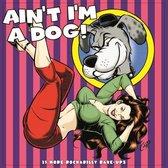 Ain'T I'M A Dog