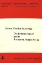 Die Erzaehlsituation in Den Romanen Joseph Roths