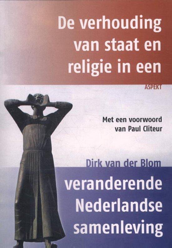 Boek cover De verhouding van staat en religie in een veranderende Nederlandse samenleving van Dirk van der Blom (Paperback)