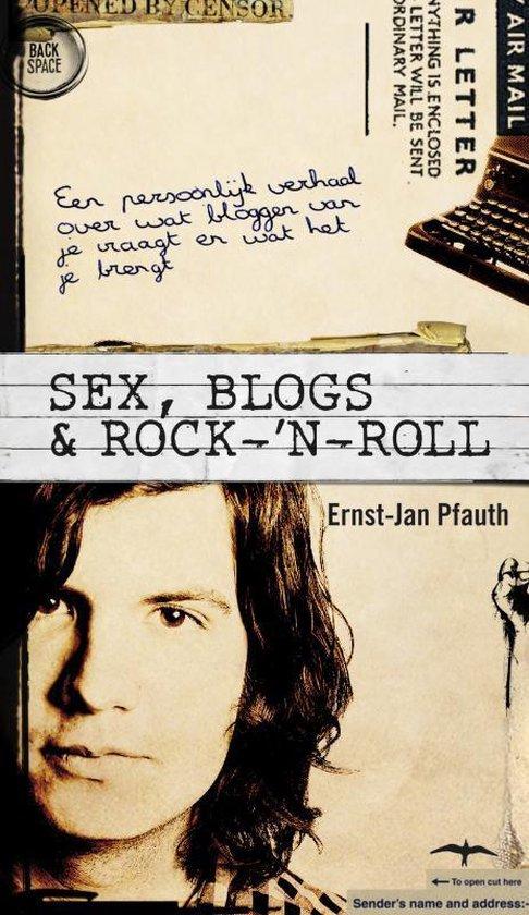 Sex, Blogs & Rock-'n-Roll - Ernst-Jan Pfauth |