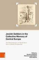 Jewish Soldiers in the Collective Memory of Central Europe